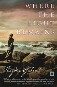 Where the Light Remains:   A Novel