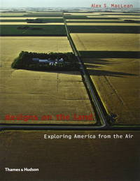 Designs on the Land: Exploring America from the Air.