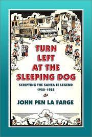 Turn Left at the Sleeping Dog  Scripting the Santa Fe Legend, 1920-1955