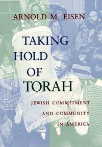 Taking Hold of Torah: Jewish Commitment and Community in America (Helen and Martin Schwartz...