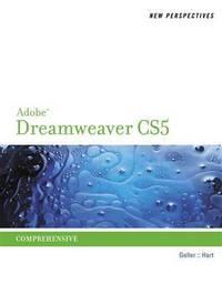 New Perspectives on Adobe Dreamweaver CS5, Comprehensive (New Perspectives Series: Adobe Creative...