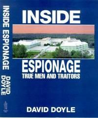 INSIDE ESPIONAGE: A MEMOIR OF TRUE MEN AND TRAITORS