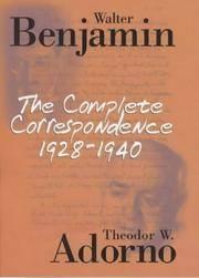 Walter Benjamin and Theodor W. Adorno: The Complete Correspondence, 1928-1940