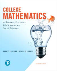 College Mathematics for Business, Economics, Life Sciences, and Social Sciences (14th Edition)