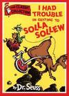 image of DR. SEUSS CLASSIC COLLECTION - I HAD TROUBLE IN GETTING TO SOLLA SOLLEW