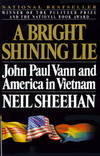 image of A Bright Shining Lie: John Paul Vann and America in Vietnam