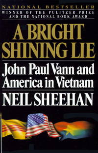 A Bright Shining Lie: John Paul Vann and America in Vietnam by Neil Sheehan - Paperback - from Discover Books (SKU: 3249833908)