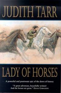 LADY OF HORSES by  Judith Tarr - Paperback - 1st Edition - 2000 - from Rob & June Edwards and Biblio.com