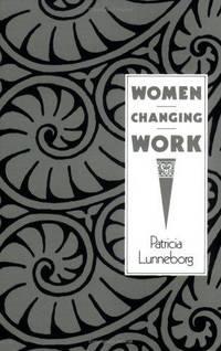 Women Changing Work (Contributions in Women\'s Studies; 112)