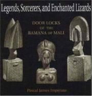 Legends, Sorcerers, and Enchanted Lizards: Door Locks of the Bamana of Mali