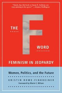 The F-Word: Feminism In Jeopardy