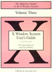 X Window System Users Guide (Definitive Guides to the X Window System)