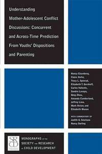 Understanding Mother-Adolescent Conflict Discussions: Concurrent and Across-time Prediction from...