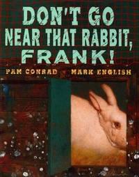Don't Go Near That Rabbit, Frank