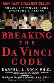 Breaking the Da Vinci Code : Answers to the Questions Everyone's Asking