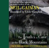 image of The Truth Is a Cave in the Black Mountains: A Tale of Travel and Darkness with Pictures of All Kinds