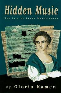 HIDDEN MUSIC: The Life of Fanny Mendelssohn