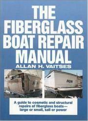 The Fiberglass Boat Repair Manual (INTERNATIONAL MARINE-RMP)