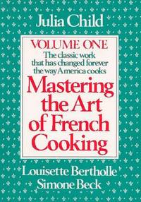 Mastering the Art of French Cooking: The Classic Work That Has Changed Forever the Way America Cooks: Two Volume… by  Louisette Child  Simone; Bertholle  - Paperback  - 1983.  - from Brentwood Books (SKU: 62538)