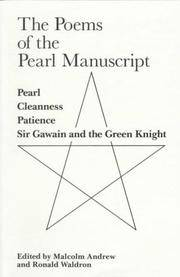 The Poems of the Pearl Manuscript : Pearl, Cleanness, Patience and Gawain and the Green Knight