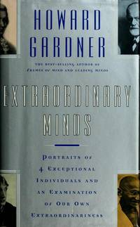 Extraordinary Minds:  Portraits of Exceptional Individuals and an  Examination of Our Extraordinariness