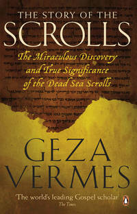 STORY OF THE SCROLLS: The Miraculous Discovery & True Significance Of The Dead Sea Scrolls