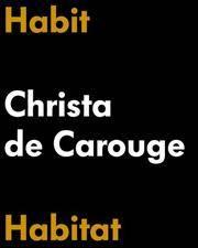 Habit-Habitat: Christa de Carouge