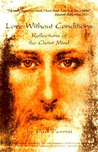 Love Without Conditions: Reflections of the Christ Mind 2nd Edition