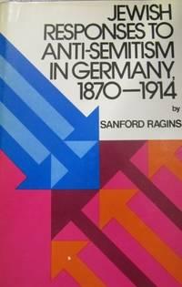 Jewish Responses to Anti-Semitism in Germany, 1870-1914