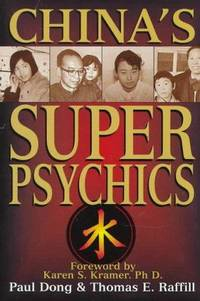 China's Super Psychics by  Ph. D. Karen S. Kramer (Foreword)  Thomas E. Raffill - Paperback - 1997-10-01 - from Ergodebooks and Biblio.com