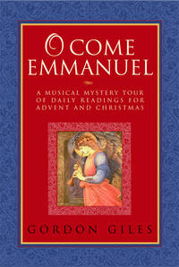 O Come Emmanuel: A Musical Tour of Daily Readings for Advent and Christmas