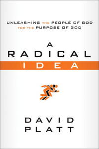image of A Radical Idea: Unleashing the People of God for the Purpose of God