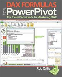 DAX Formulas for Powerpivot A Simple Guide to the Excel Revolution