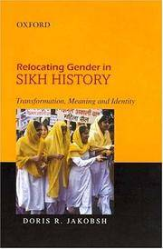 Relocating Gender in Sikh History: Transformation, Meaning and Identity