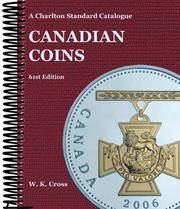 Canadian Coins, 61st Edition - A Charlton Standard Catalogue