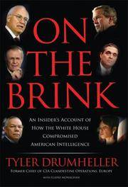 On the Brink: An Insider's Account of How the White House Compromised American Intelligence