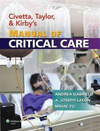 Civetta, Taylor, and Kirby's Manual of Critical Care (Critical Care (Civetta))
