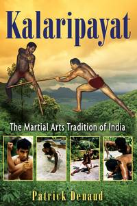 Kalaripayat: The Martial Arts Tradition of India