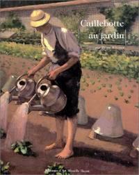 Caillebotte Au Jardin (French Edition)