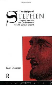 The Reign of Stephen: Kingship, Warfare and Government in Twelfth Century England (Lancaster Pamphlets) by  Keith J Stringer - Paperback - 1993 - from Clevedon Community Bookshop and Biblio.co.uk