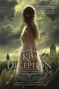 The Kiss of Deception (Remnant Chronicles #1)