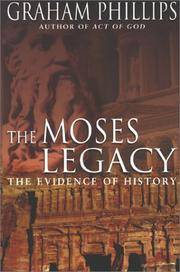 Moses Legacy, The: The Evidence of History by Phillips, Graham & Martin Keatman - 2002