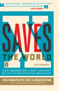 X Saves the World : How Generation X Got the Shaft but Can Still Keep Everything from Sucking