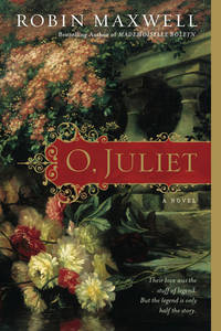 O, Juliet by  Robin Maxwell - Paperback - 1 - 2010-02-02 - from Ebooksweb COM LLC and Biblio.co.uk