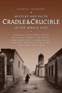 Cradle and Crucible : History and Faith in the Middle East