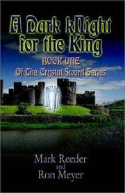 A Dark Knight for the King : Book One of the City of Crystal Sword Series