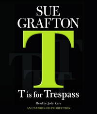 T Is For Trespass (Kinsey Millhone Mystery)