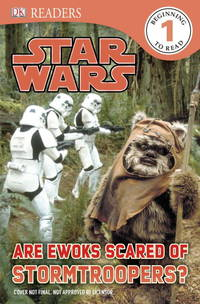 DK Readers L1: Star Wars: Are Ewoks Scared of Stormtroopers? by  Catherine Saunders - Paperback - 10/21/2013 - from BayShore Books LLC (SKU: 1465414150)