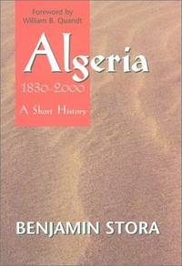 Algeria: 1830-2000  A Short History by  Benjamin Stora - 1st US - 2001 - from AardBooks and Biblio.com