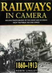 Railways in Camera: Archive Photographs of the Great Age of Steam from the Public Record Office